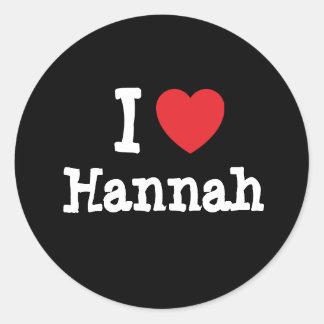 Amo la camiseta del corazón de Hannah Pegatina Redonda