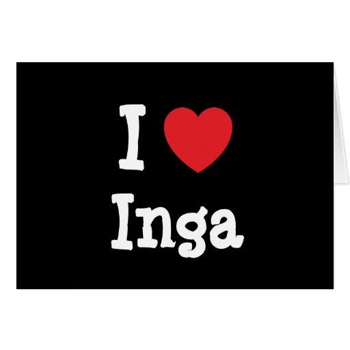 Amo la camiseta del corazón de Inga Felicitación