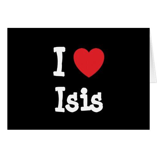 Amo la camiseta del corazón de ISIS Tarjeta De Felicitación