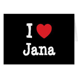 Amo la camiseta del corazón de Jana Tarjeta De Felicitación