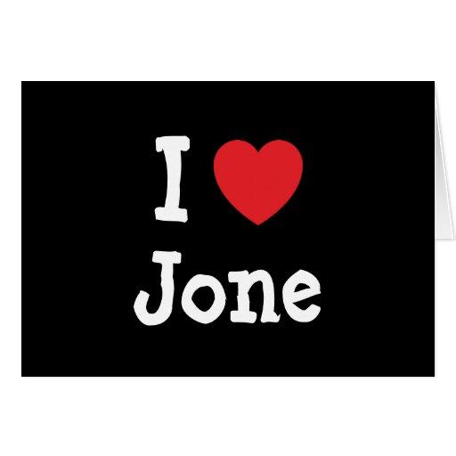Amo la camiseta del corazón de Jone Tarjeta De Felicitación
