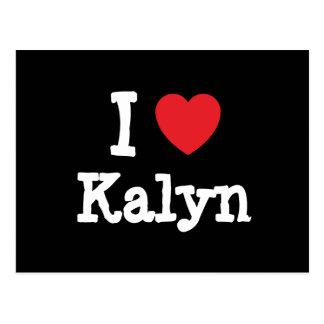 Amo la camiseta del corazón de Kalyn Postal