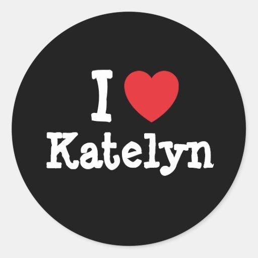 Amo la camiseta del corazón de Katelyn Etiquetas Redondas