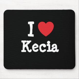 Amo la camiseta del corazón de Kecia Alfombrilla De Ratón