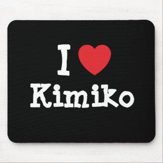 Amo la camiseta del corazón de Kimiko Tapetes De Raton