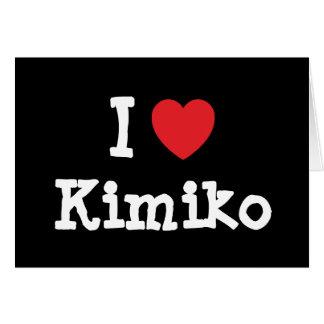 Amo la camiseta del corazón de Kimiko Tarjeton