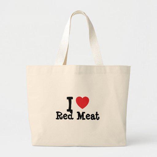 Amo la camiseta del corazón de la carne roja bolsa de mano