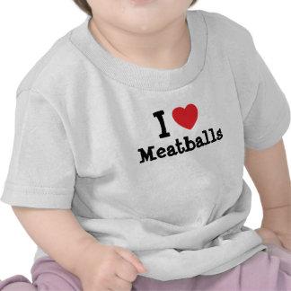 Amo la camiseta del corazón de las albóndigas