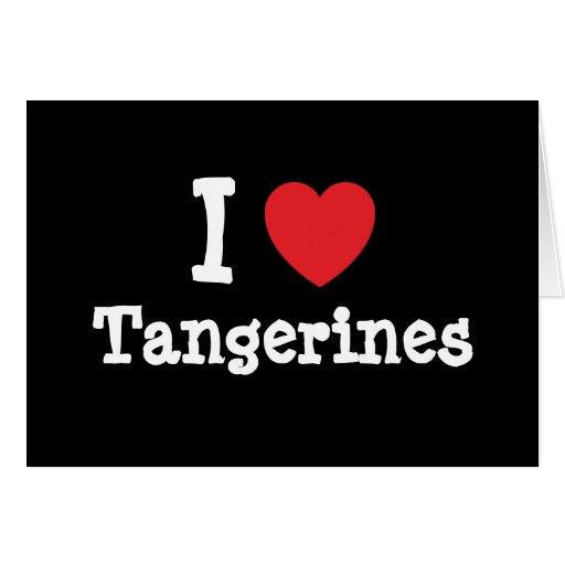 Amo la camiseta del corazón de las mandarinas tarjeta de felicitación