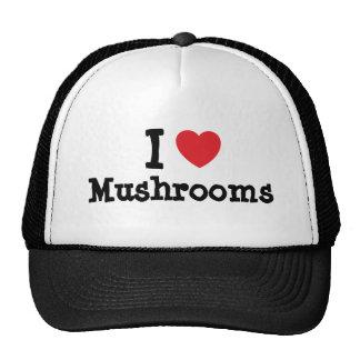 Amo la camiseta del corazón de las setas gorra