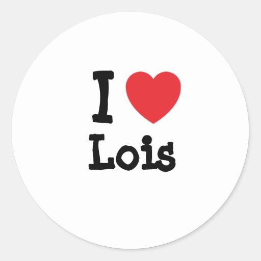 Amo la camiseta del corazón de Lois Pegatina Redonda