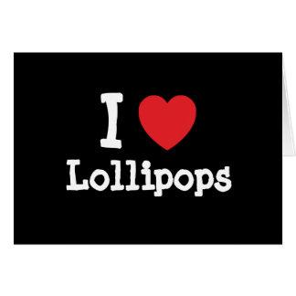 Amo la camiseta del corazón de los Lollipops Felicitación