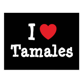 Amo la camiseta del corazón de los tamales postal