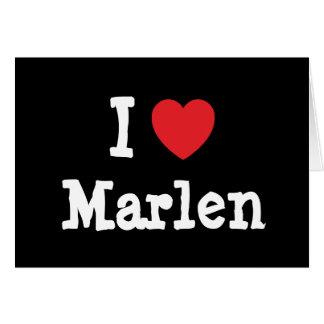 Amo la camiseta del corazón de Marlen Felicitación
