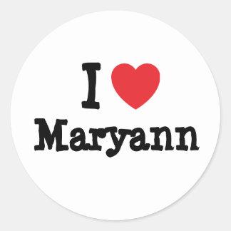 Amo la camiseta del corazón de Mary Ann Etiqueta Redonda