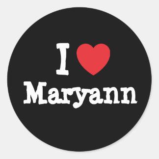 Amo la camiseta del corazón de Mary Ann Pegatinas Redondas