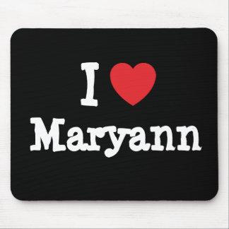 Amo la camiseta del corazón de Mary Ann Alfombrillas De Raton