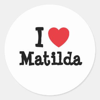 Amo la camiseta del corazón de Matilda Pegatina Redonda