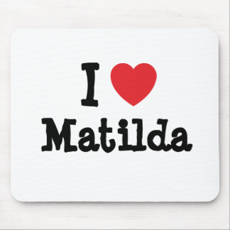 Amo la camiseta del corazón de Matilda Tapete De Ratones