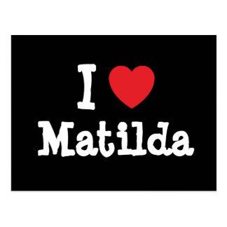 Amo la camiseta del corazón de Matilda Postal