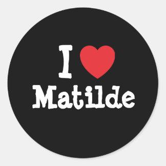 Amo la camiseta del corazón de Matilde Pegatina Redonda