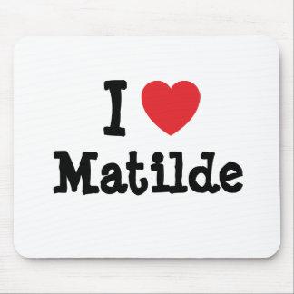 Amo la camiseta del corazón de Matilde Tapetes De Raton