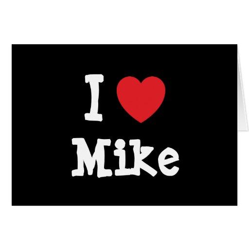 Amo la camiseta del corazón de Mike Felicitacion