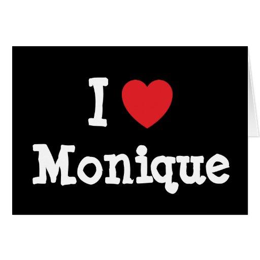 Amo la camiseta del corazón de Mónica Tarjeta De Felicitación