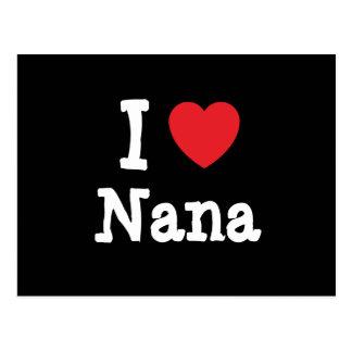 Amo la camiseta del corazón de Nana Tarjeta Postal