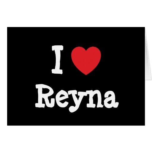 Amo la camiseta del corazón de Reyna Felicitaciones