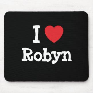 Amo la camiseta del corazón de Robyn Tapetes De Ratón