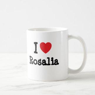 Amo la camiseta del corazón de Rosalia Taza Clásica