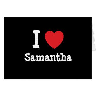 Amo la camiseta del corazón de Samantha Tarjeta