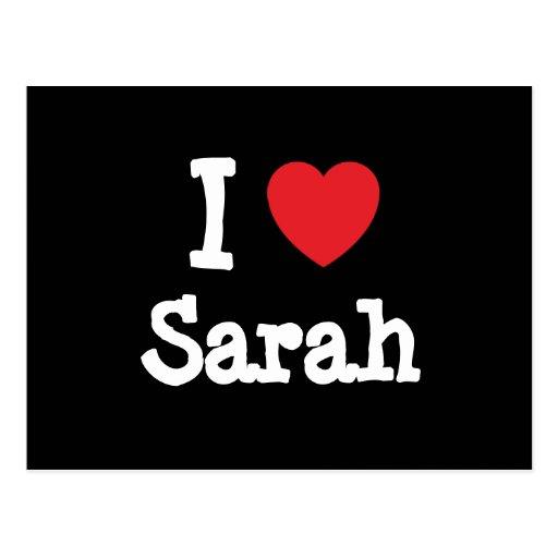 Amo la camiseta del corazón de Sarah Tarjetas Postales