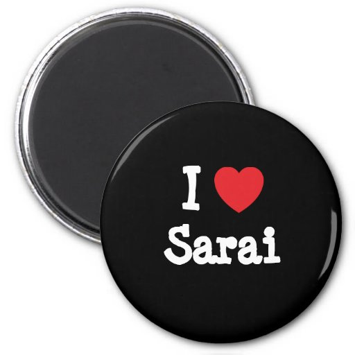 Amo la camiseta del corazón de Sarai Imán De Frigorifico