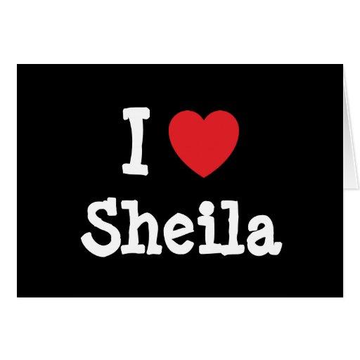Amo la camiseta del corazón de Sheila Tarjeta De Felicitación