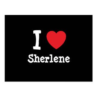 Amo la camiseta del corazón de Sherlene Tarjeta Postal