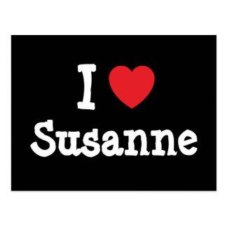 Amo la camiseta del corazón de Susana Tarjetas Postales