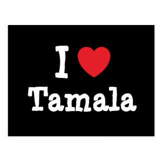 Amo la camiseta del corazón de Tamala Postales