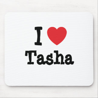 Amo la camiseta del corazón de Tasha Alfombrilla De Raton