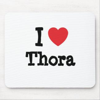 Amo la camiseta del corazón de Thora Tapetes De Ratones