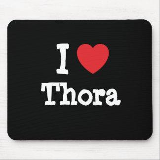 Amo la camiseta del corazón de Thora Alfombrillas De Ratón