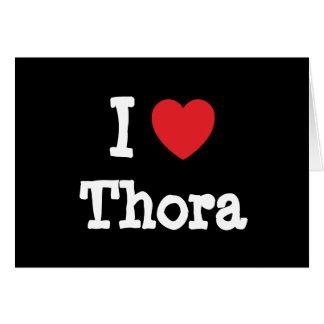 Amo la camiseta del corazón de Thora Tarjeta De Felicitación