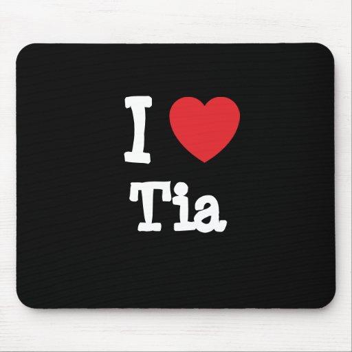 Amo la camiseta del corazón de Tia Tapete De Ratón