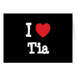 Amo la camiseta del corazón de Tia Tarjeta De Felicitación
