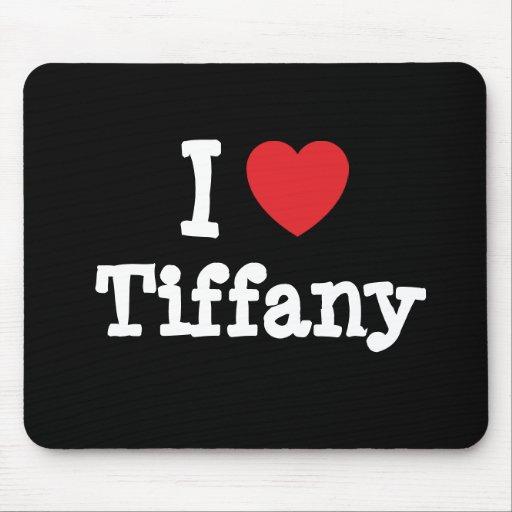 Amo la camiseta del corazón de Tiffany Alfombrilla De Ratones