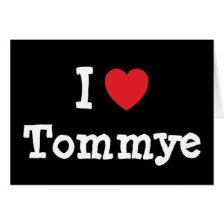 Amo la camiseta del corazón de Tommye Felicitación