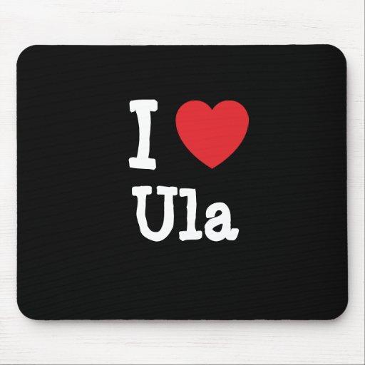 Amo la camiseta del corazón de Ula Tapetes De Ratón