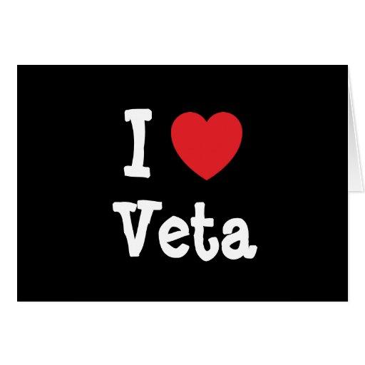 Amo la camiseta del corazón de Veta Felicitaciones