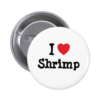 Amo la camiseta del corazón del camarón pin redondo de 2 pulgadas